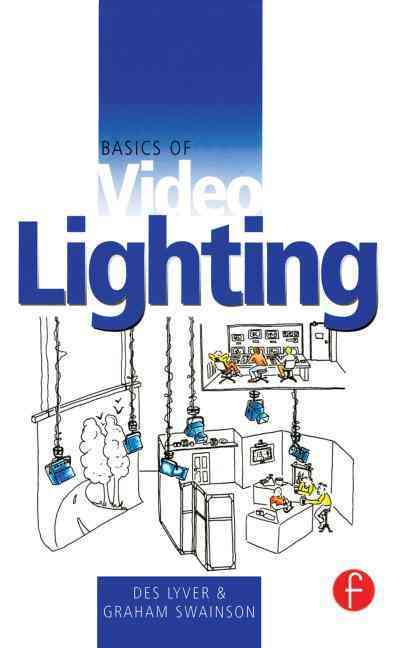 Basics of Video Lighting By Lyver, Des/ Swainson, Graham
