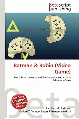 Betascript Publishing Batman & Robin (Video Game) by Surhone, Lambert M./ Tennoe, Mariam T./ Henssonow, Susan F. [Paperback] at Sears.com